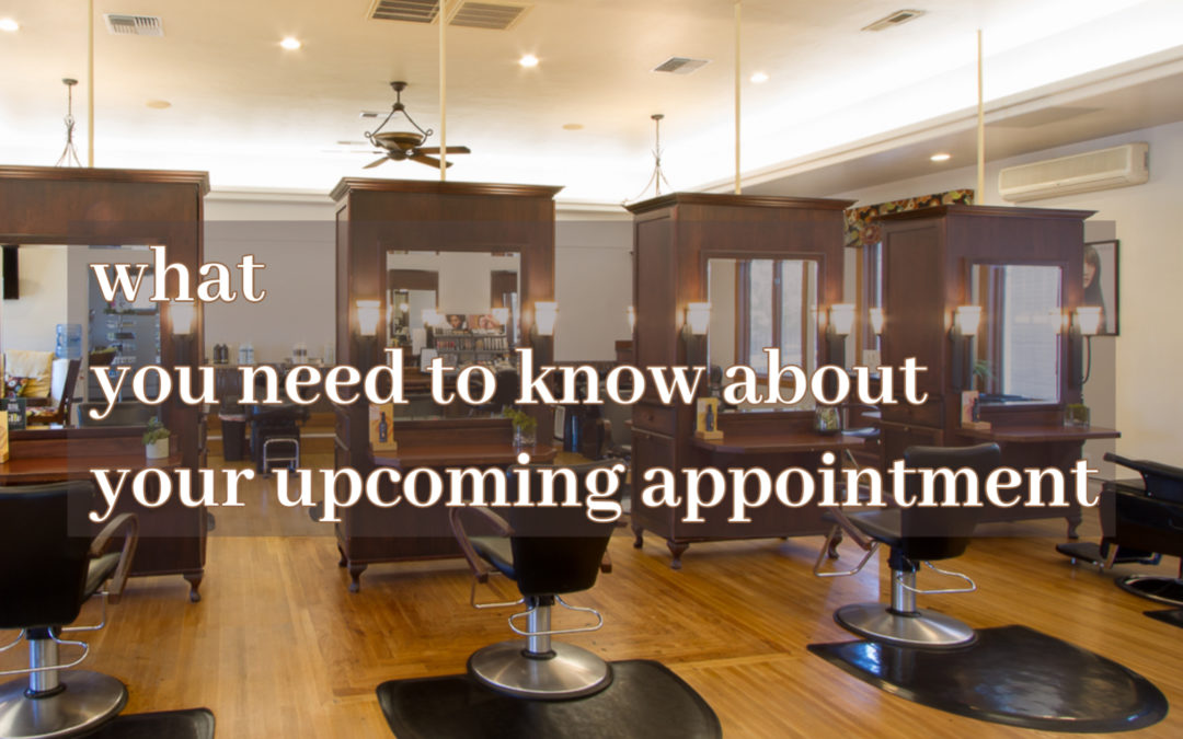 What You Need To know About Your Upcoming Appointment