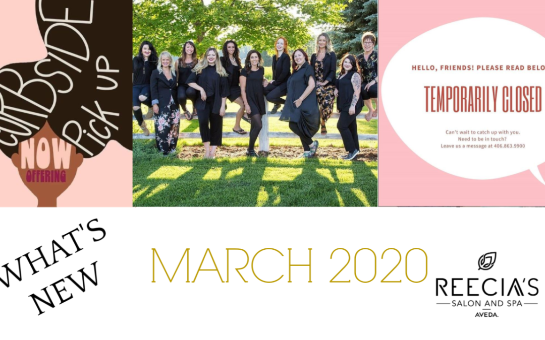 Our March 2020 Highlights: Covid19,  Curbside Pick up, Shop Online, Temporarily closed, Before and Afters