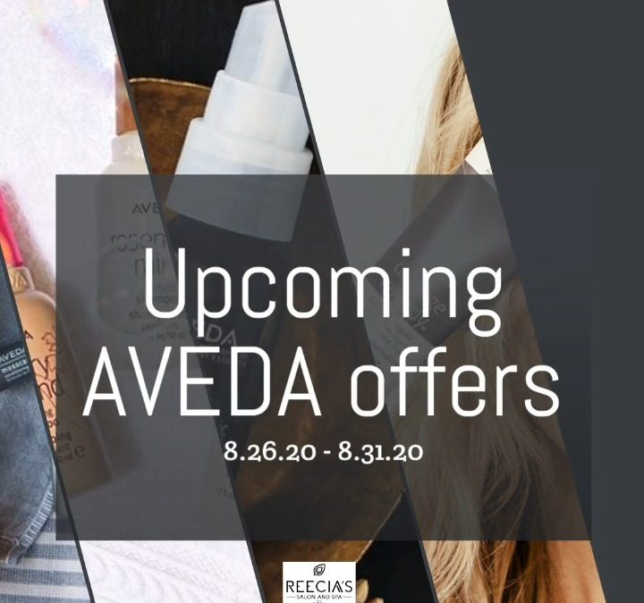 Reecia's Salon – Upcoming ONLINE Aveda Offers and Savings – 8.26.20 – 8.30.20