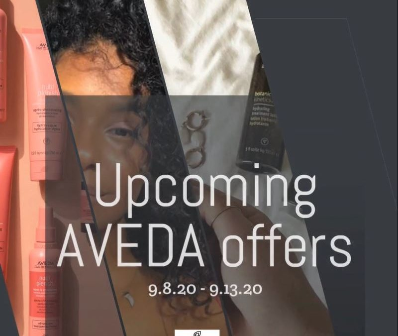Reecia's Salon – Upcoming ONLINE Aveda Offers and Savings – 9.8.20 – 9.13.20