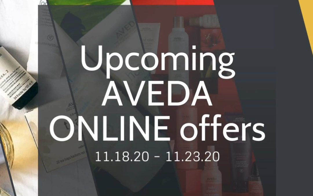 Reecia's Salon – Upcoming ONLINE Aveda Offers and Savings – 11.20.20 – 11.24.20