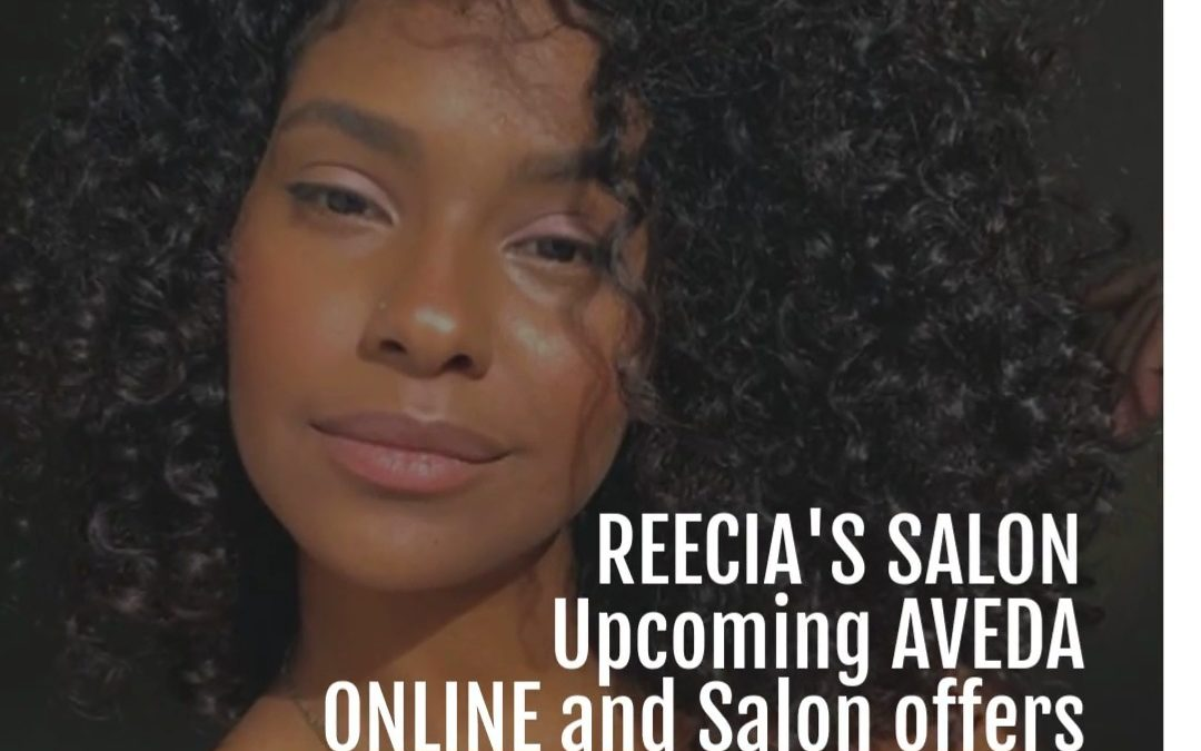 Reecia's Salon – Upcoming ONLINE Aveda Offers and Savings – 02.09.21 – 02.20.21