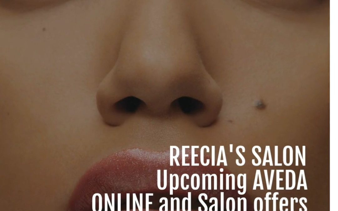 Reecia's Salon – Upcoming ONLINE Aveda Offers and Savings – 03.02.21 – 03.15.21