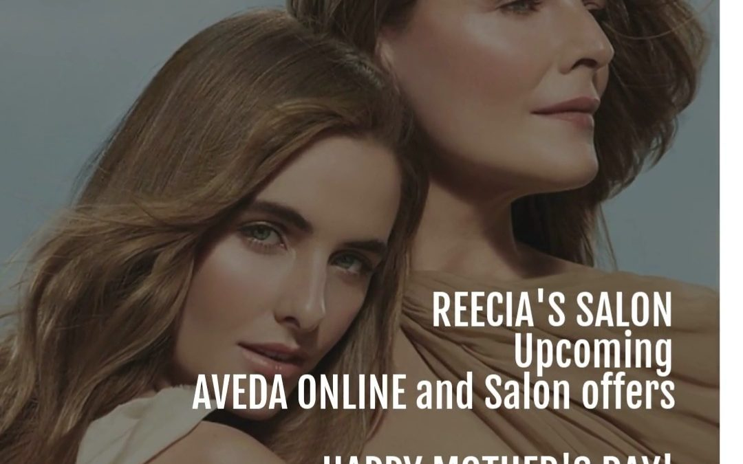 Reecia's Salon – Upcoming ONLINE Aveda Offers and Savings – 04.28.21 – 05.10.21