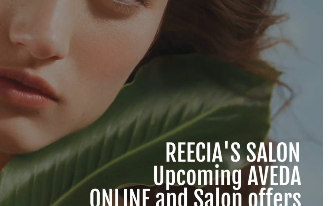 Reecia's Salon – Upcoming ONLINE Aveda Offers and Savings – 05.20.21 – 05.31.21