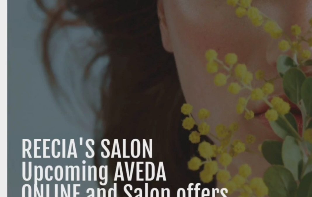 Reecia's Salon – Upcoming ONLINE Aveda Offers and Savings – 06.03.21 – 06.15.21