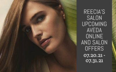 Reecia's Salon – Upcoming ONLINE Aveda Offers and Savings – 07.20.21 – 07.31.21