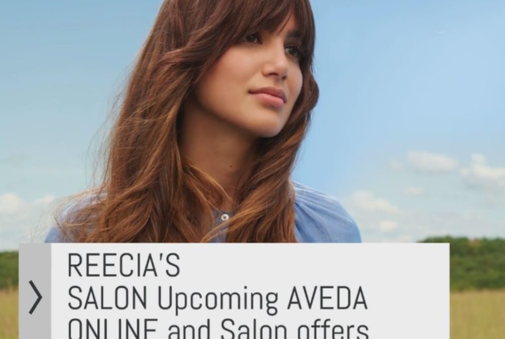 Reecia's Salon – Upcoming ONLINE Aveda Offers and Savings – 08.04.21 – 08.18.21